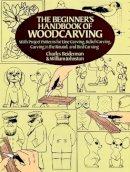 Beiderman, Charles; Johnston, William - The Beginner's Handbook of Woodcarvings - 9780486256870 - V9780486256870