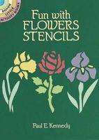 Paul E. Kennedy - Fun with Flowers Stencils (Dover Stencils) - 9780486259062 - V9780486259062