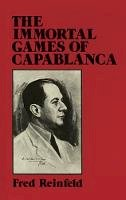 Reinfeld, Fred - The Immortal Games of Capablanca (Dover Chess) - 9780486263335 - V9780486263335