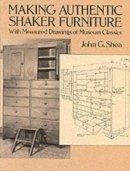 Shea, John G. - Making Authentic Shaker Furniture - 9780486270036 - V9780486270036