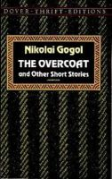 Nikolai Gogol - The Overcoat and Other Short Stories (Dover Thrift Editions) - 9780486270579 - V9780486270579