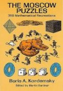 Boris A. Kordemsky - The Moscow Puzzles: 359 Mathematical Recreations (Dover Recreational Math) - 9780486270784 - V9780486270784