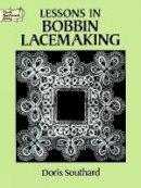 Doris Southard - Lessons in Bobbin Lacemaking (Dover Knitting, Crochet, Tatting, Lace) - 9780486271224 - V9780486271224