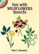 Kennedy, Paul E. - Fun with Wild Flowers Stencils - 9780486276984 - V9780486276984
