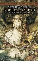 Christina Rossetti - Goblin Market and Other Poems (Dover Thrift Editions) - 9780486280554 - V9780486280554