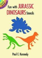 Paul E. Kennedy, Dinosaurs - Fun with Jurassic Dinosaurs Stencils (Dover Stencils) - 9780486282053 - V9780486282053