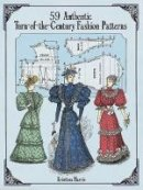 Harris, Kristina - 56 Authentic Turn-of-the-century Fashion Patterns - 9780486283579 - V9780486283579