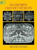 Waldrep - 150 Favorite Crochet Designs (Dover Knitting, Crochet, Tatting, Lace) - 9780486285726 - V9780486285726