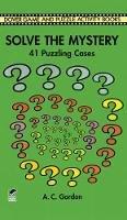 Gordon, A. C. - Solve the Mystery - 9780486296623 - V9780486296623