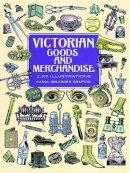 Grafton, Carol Belanger - Victorian Goods and Merchandise - 9780486296982 - V9780486296982