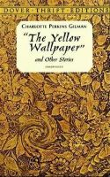 Charlotte Perkins Gilman - The Yellow Wallpaper and Other Stories (Dover Thrift Editions) - 9780486298573 - V9780486298573