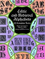 Dan X. Solo - Celtic and Medieval Alphabets (Dover Pictorial Archives) - 9780486400334 - V9780486400334