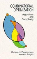 Papadimitriou, Christos H., Steiglitz, Kenneth - Combinatorial Optimization: Algorithms and Complexity (Dover Books on Computer Science) - 9780486402581 - V9780486402581