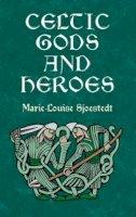 Marie-Louise Sjoestedt - CELTIC GODS AND HEROES - 9780486414416 - V9780486414416