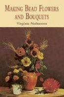 Virginia Nathanson - Making Bead Flowers and Bouquets - 9780486422466 - V9780486422466