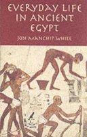 White, Jon Manchip - Everyday Life in Ancient Egypt - 9780486425108 - V9780486425108
