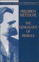 Nietzsche, Friedrich Wilhelm - The Genealogy of Morals (Dover Thrift Editions) - 9780486426914 - V9780486426914
