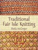 McGregor, Sheila - Traditional Fair Isle Knitting - 9780486431079 - V9780486431079