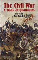 - The Civil War: A Book of Quotation - 9780486434131 - V9780486434131