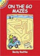 Becky Radtke - On the Go Mazes (Dover Little Activity Books) - 9780486441030 - V9780486441030