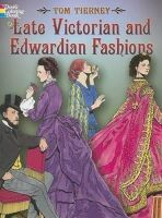 Tierney, Tom - Late Victorian and Edwardian Fashions - 9780486444581 - 9780486444581