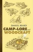 Beard, Dan. Illus: Beard, Dan - Camp-Lore and Woodcraft - 9780486447278 - V9780486447278