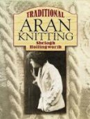 Shelagh Hollingworth - Traditional Aran Knitting - 9780486448077 - V9780486448077