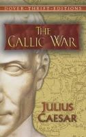 Julius Caesar - The Gallic War (Dover Thrift Editions) - 9780486451077 - V9780486451077