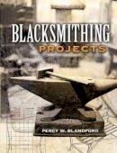 Blandford, Percy W. - Blacksmithing Projects - 9780486452760 - V9780486452760