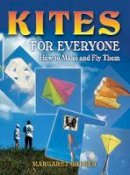 Greger, Margaret - Kites for Everyone - 9780486452951 - V9780486452951