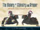Kottenkamp, F. - The History of Chivalry and Armour: With 60 Full-Color Plates (Dover Military History, Weapons, Armor) - 9780486457420 - V9780486457420