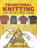 Pearson, Michael - Michael Pearson's Traditional Knitting - 9780486460536 - V9780486460536