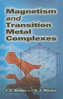 Mabbs, F E, Machin, D J - Magnetism and Transition Metal Complexes (Dover Books on Chemistry) - 9780486462844 - V9780486462844