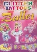 Beylon, Cathy, Tattoos - Glitter Tattoos Ballet (Dover Tattoos) - 9780486465456 - V9780486465456