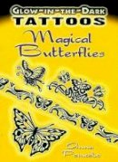 - Glow-in-the-Dark Tattoos: Magical Butterflies - 9780486468334 - V9780486468334