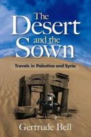 Bell, Gertrude - The Desert and the Sown - 9780486468761 - KKD0007580