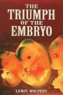 Wolpert, Lewis - The Triumph of the Embryo - 9780486469294 - V9780486469294