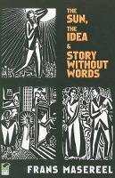 Masereel, Frans - The Sun, the Idea & Story without Words - 9780486471693 - V9780486471693