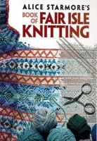 Starmore, Alice - Alice Starmore's Book of Fair Isle Knitting (Dover Knitting, Crochet, Tatting, Lace) - 9780486472188 - V9780486472188