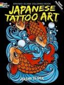Jeremy Elder - Japanese Tattoo Art Stained Glass Coloring Book (Dover Design Stained Glass Coloring Book) - 9780486475332 - V9780486475332