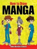 Andres Bernardo Giannotta - How to Draw Manga (Dover How to Draw) - 9780486476629 - V9780486476629