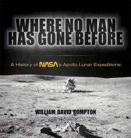 William David Compton - Where No Man Has Gone Before: A History of NASA's Apollo Lunar Expeditions (Dover Books on Astronomy) - 9780486478883 - V9780486478883