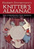 Zimmermann, Elizabeth - Elizabeth Zimmermann's Knitter's Almanac: The Commemorative Edition (Dover Knitting, Crochet, Tatting, Lace) - 9780486479125 - V9780486479125