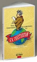 Chesterton, G. K.. Ed(s): Ahlquist, Dale - The Universe According to G. K. Chesterton. A Dictionary of the Mad, Mundane and Metaphysical.  - 9780486481159 - V9780486481159