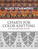 Alice Starmore - Alice Starmore's Charts for Color Knitting: New and Expanded Edition (Dover Knitting, Crochet, Tatting, Lace) - 9780486484631 - V9780486484631