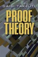Takeuti, Gaisi - Proof Theory - 9780486490731 - V9780486490731