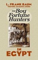 Baum, L. Frank - The Boy Fortune Hunters in Egypt - 9780486490854 - V9780486490854