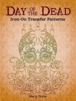 Noble, Marty - Day of the Dead Iron-On Transfer Patterns - 9780486491271 - V9780486491271