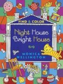 Wellington, Monica - Night House Bright House Find & Color - 9780486491622 - V9780486491622