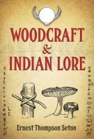 Seton, Ernest Thompson - Woodcraft and Indian Lore (Native American) - 9780486493084 - V9780486493084